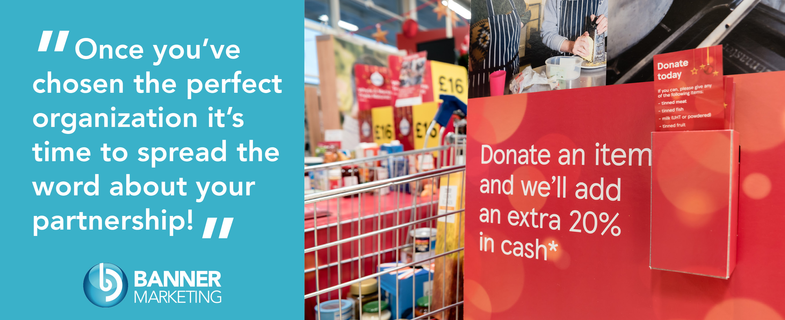 Promotional signage in a store telling people to donate an item and the store will add an extra 20% in cash to the donation